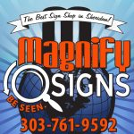 Magnify Signs - The Best Sign Shop in Sheridan!