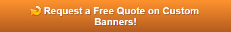 Request a free quote on custom banners