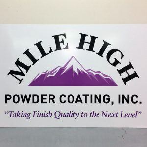 Aluminum sign for Mile High Powder Coating