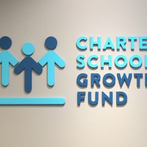 Lobby Sign for Charter School Growth Fund